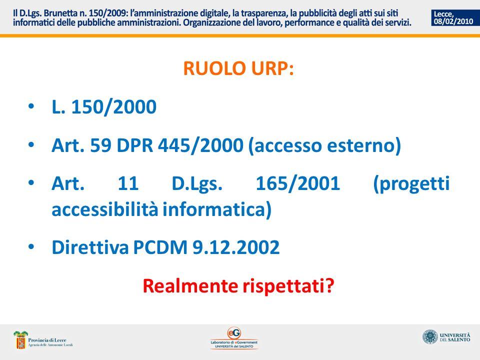 RUOLO URP: L. 150/2000 Art. 59 DPR 445/2000 (accesso esterno) Art.