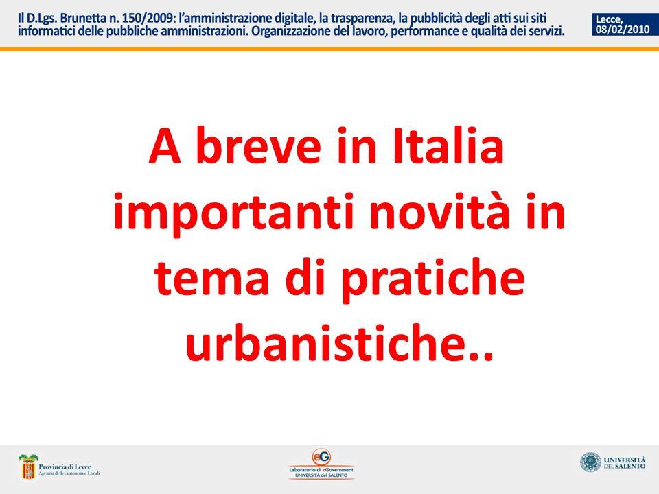 A breve in Italia importanti novità in tema di pratiche urbanistiche..