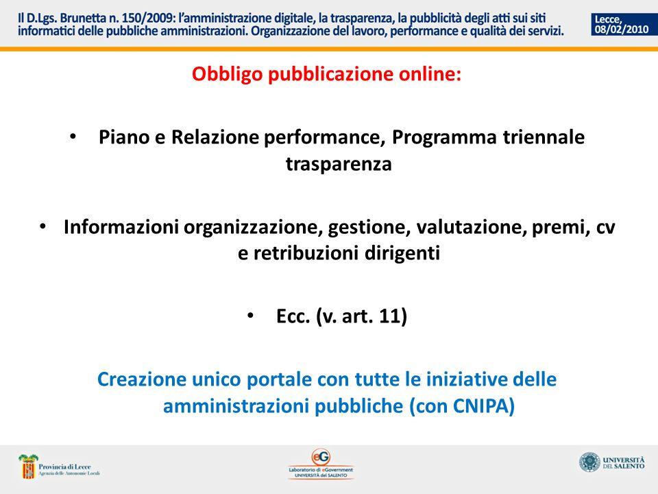 Obbligo pubblicazione online: Piano e Relazione performance, Programma triennale trasparenza Informazioni organizzazione, gestione, valutazione, premi, cv e retribuzioni dirigenti Ecc.