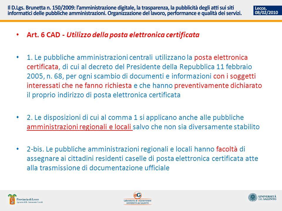 Art. 6 CAD - Utilizzo della posta elettronica certificata 1.