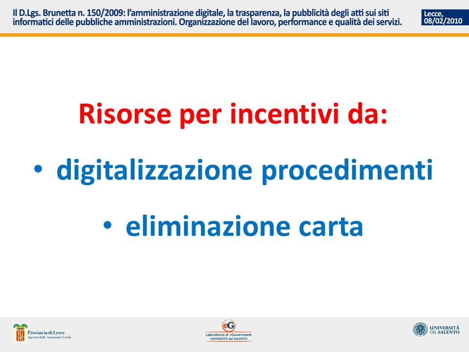 Risorse per incentivi da: digitalizzazione procedimenti eliminazione carta