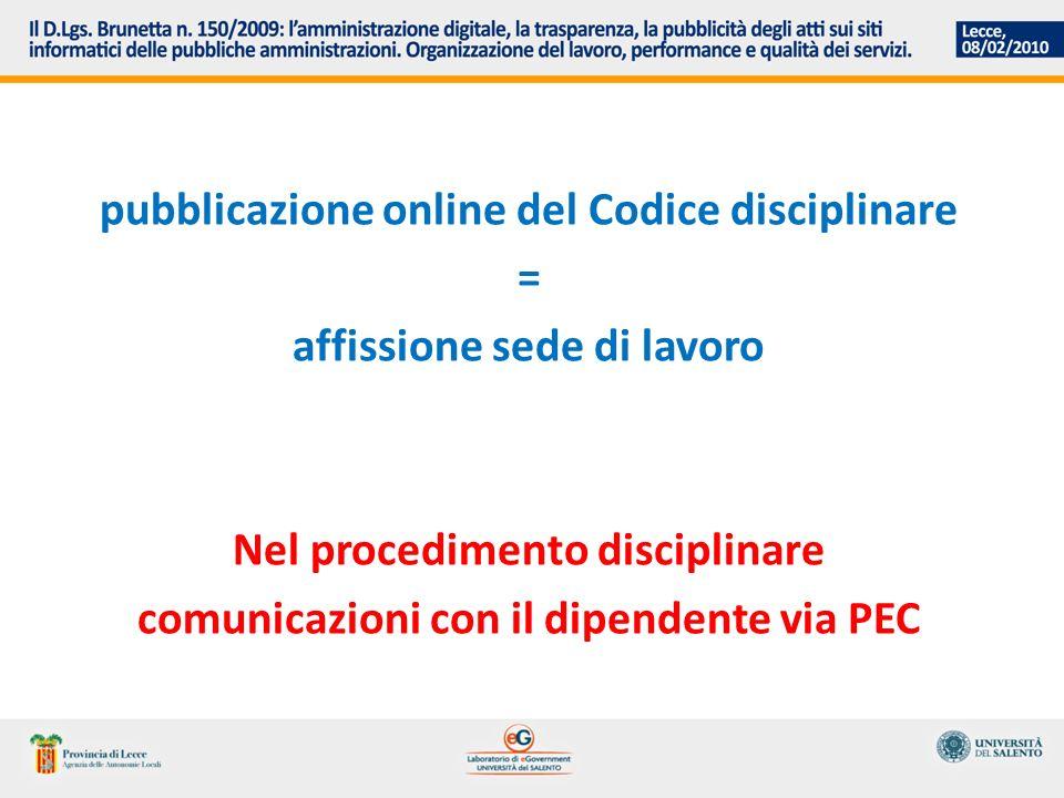 pubblicazione online del Codice disciplinare = affissione sede di lavoro Nel procedimento disciplinare comunicazioni con il dipendente via PEC