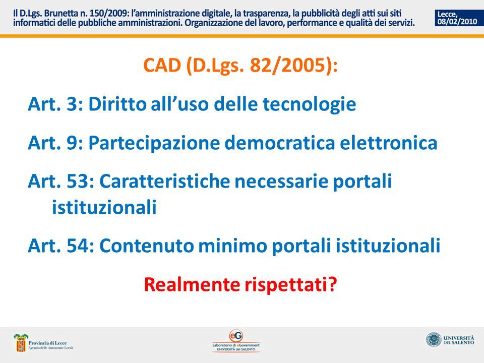 CAD (D.Lgs. 82/2005): Art. 3: Diritto alluso delle tecnologie Art.