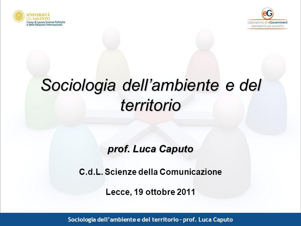Comunicazione pubblica - Luca Caputo Sociologia dellambiente e del territorio – prof. Luca Caputo Sociologia dellambiente e del territorio prof. Luca