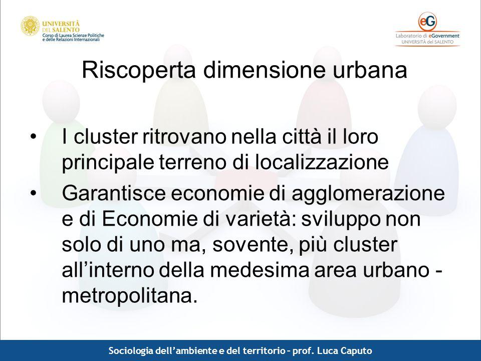 Comunicazione pubblica - Luca Caputo Riscoperta dimensione urbana I cluster ritrovano nella città il loro principale terreno di localizzazione Garanti