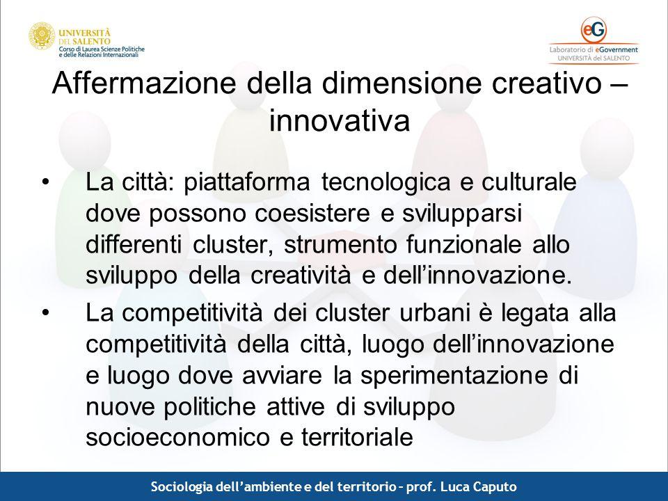 Comunicazione pubblica - Luca Caputo Affermazione della dimensione creativo – innovativa La città: piattaforma tecnologica e culturale dove possono co