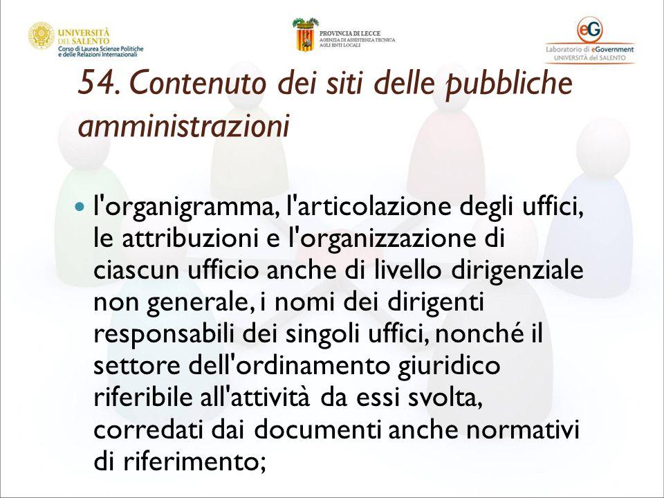 54. Contenuto dei siti delle pubbliche amministrazioni l'organigramma, l'articolazione degli uffici, le attribuzioni e l'organizzazione di ciascun uff