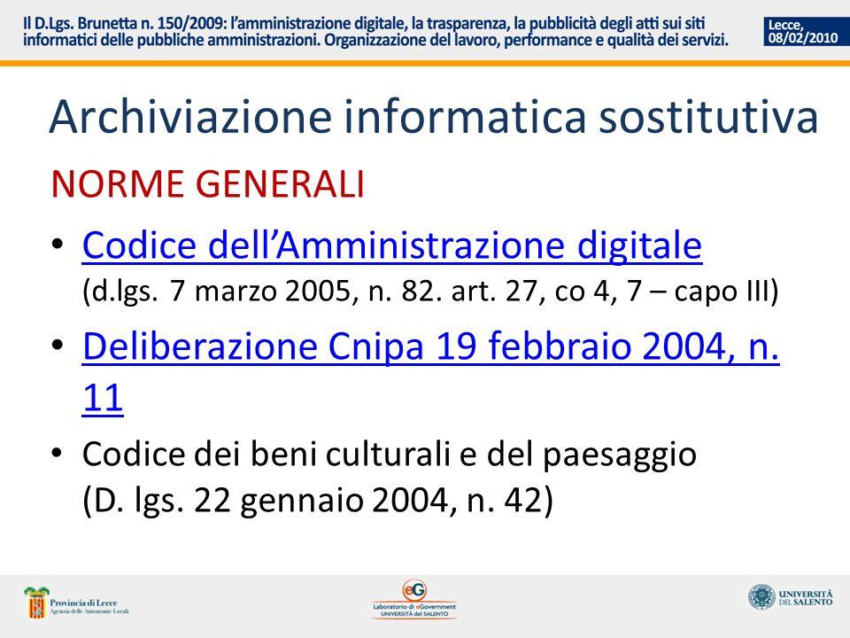 Archiviazione informatica sostitutiva NORME GENERALI Codice dellAmministrazione digitale (d.lgs. 7 marzo 2005, n. 82. art. 27, co 4, 7 – capo III) Cod