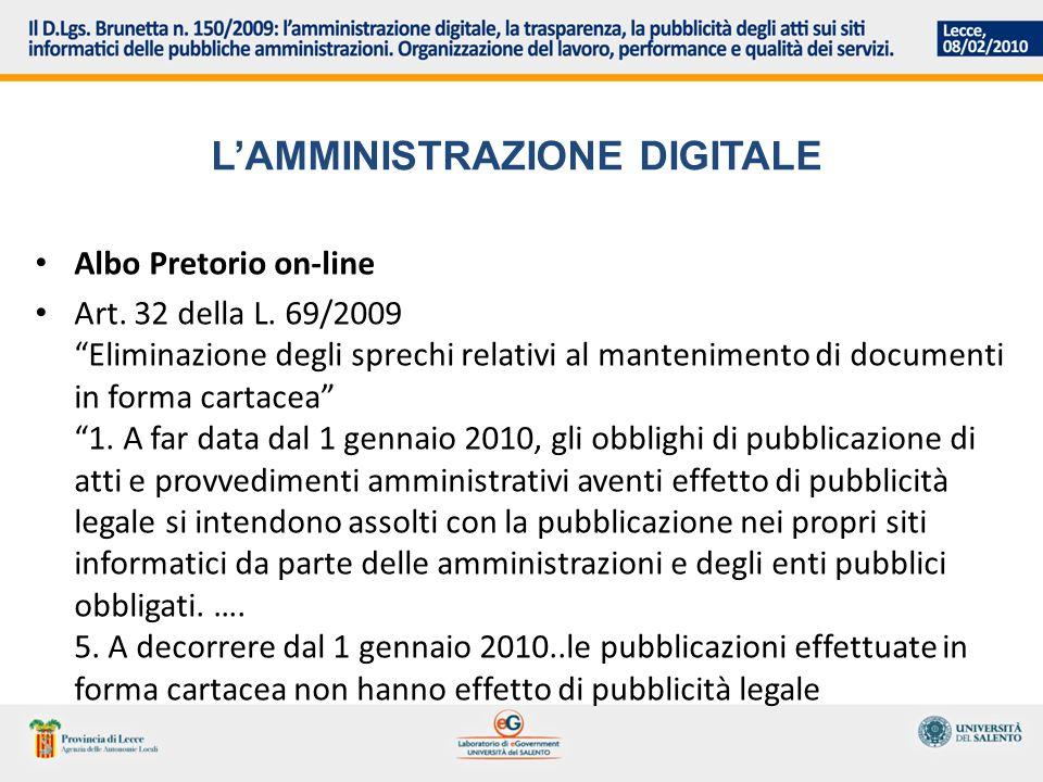 LAMMINISTRAZIONE DIGITALE Albo Pretorio on-line Art. 32 della L. 69/2009 Eliminazione degli sprechi relativi al mantenimento di documenti in forma car
