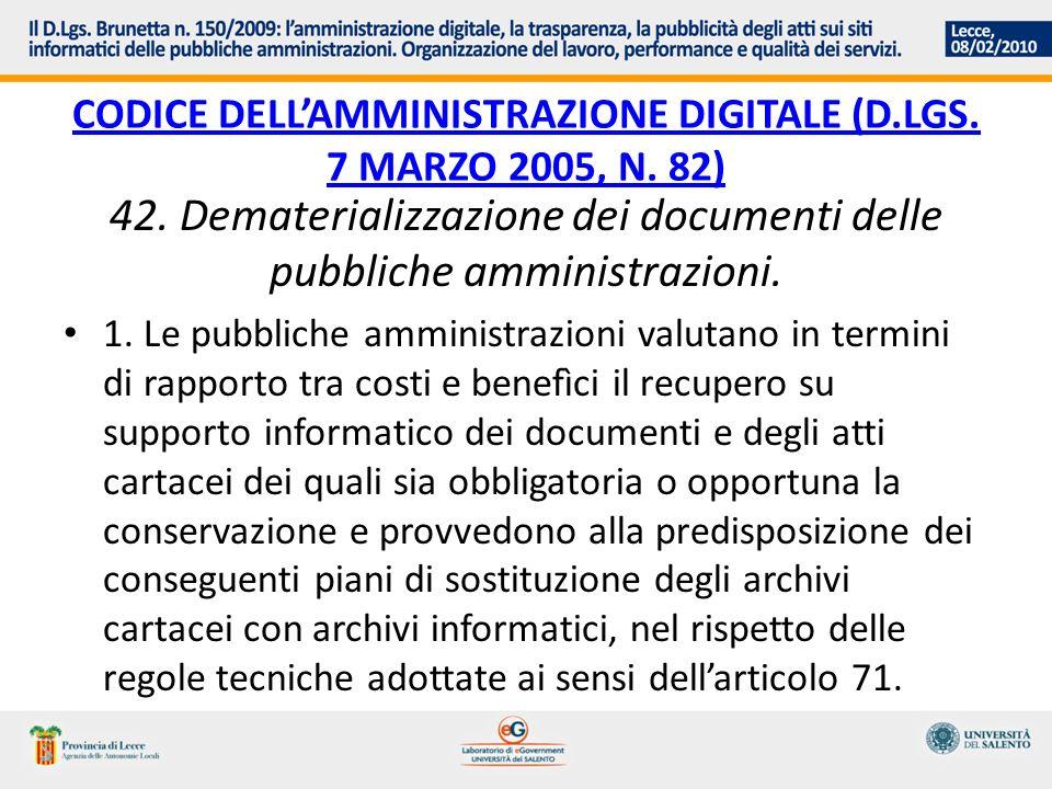 CODICE DELLAMMINISTRAZIONE DIGITALE (D.LGS. 7 MARZO 2005, N. 82) 42. Dematerializzazione dei documenti delle pubbliche amministrazioni. 1. Le pubblich
