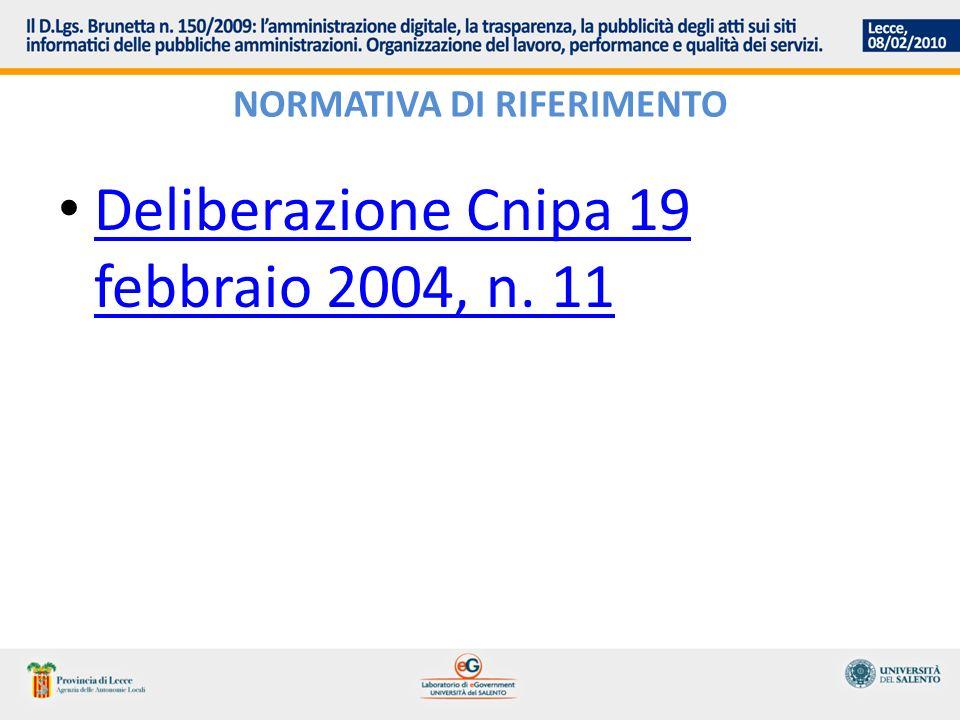 NORMATIVA DI RIFERIMENTO Deliberazione Cnipa 19 febbraio 2004, n. 11 Deliberazione Cnipa 19 febbraio 2004, n. 11