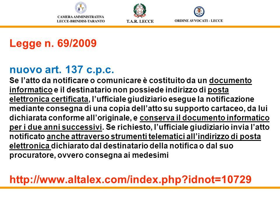 Legge n. 69/2009 nuovo art. 137 c.p.c. Se latto da notificare o comunicare è costituito da un documento informatico e il destinatario non possiede ind
