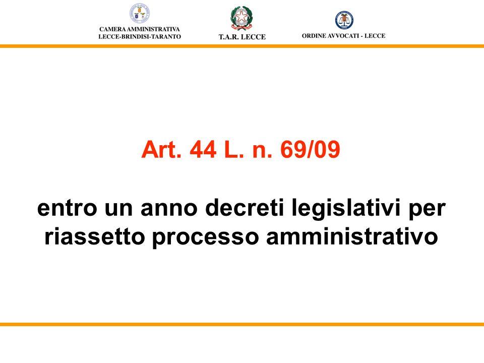 Art. 44 L. n. 69/09 entro un anno decreti legislativi per riassetto processo amministrativo