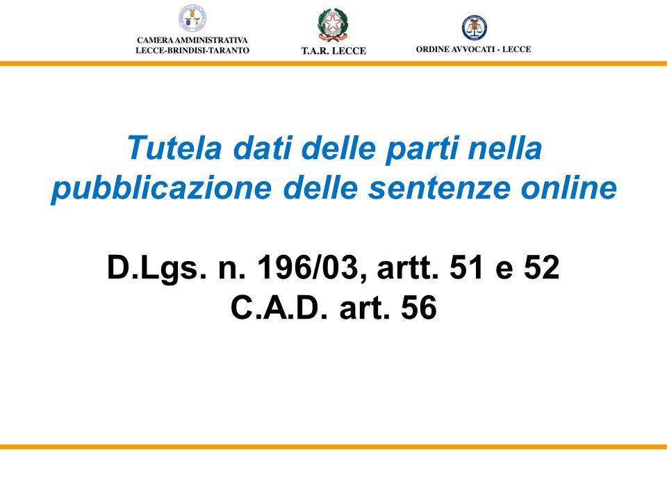 Tutela dati delle parti nella pubblicazione delle sentenze online D.Lgs. n. 196/03, artt. 51 e 52 C.A.D. art. 56