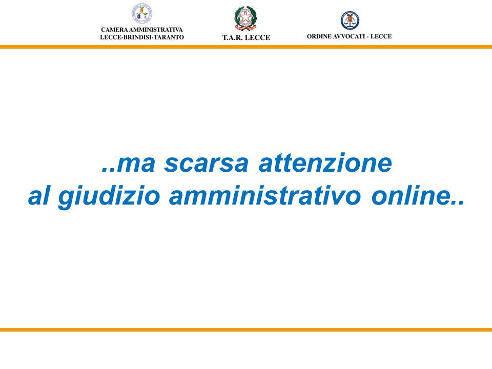 ..ma scarsa attenzione al giudizio amministrativo online..
