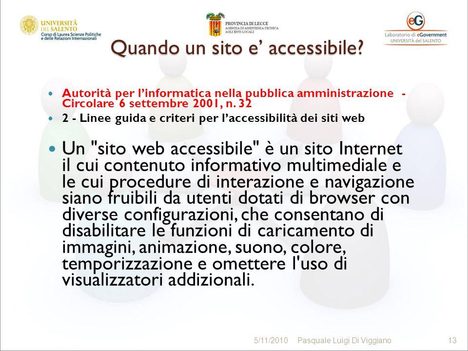 Quando un sito e accessibile? Autorità per linformatica nella pubblica amministrazione - Circolare 6 settembre 2001, n. 32 2 - Linee guida e criteri p