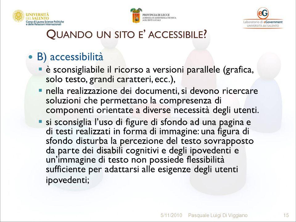 B) accessibilità è sconsigliabile il ricorso a versioni parallele (grafica, solo testo, grandi caratteri, ecc.), nella realizzazione dei documenti, si devono ricercare soluzioni che permettano la compresenza di componenti orientate a diverse necessità degli utenti.
