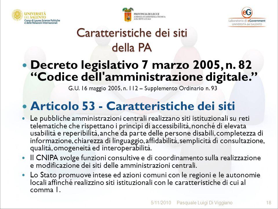 Caratteristiche dei siti della PA Decreto legislativo 7 marzo 2005, n. 82 Codice dell'amministrazione digitale. G.U. 16 maggio 2005, n. 112 – Suppleme