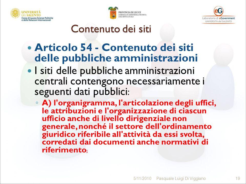 Contenuto dei siti Articolo 54 - Contenuto dei siti delle pubbliche amministrazioni I siti delle pubbliche amministrazioni centrali contengono necessa