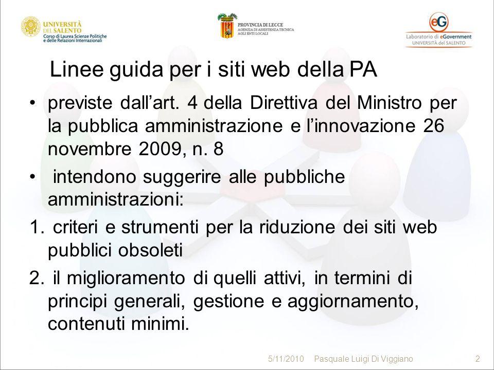 Riferimenti normativi generali Norme sui siti web Norme sullaccessibilità 3 5/11/20103Pasquale Luigi Di Viggiano