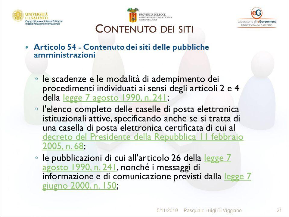 Articolo 54 - Contenuto dei siti delle pubbliche amministrazioni le scadenze e le modalità di adempimento dei procedimenti individuati ai sensi degli articoli 2 e 4 della legge 7 agosto 1990, n.
