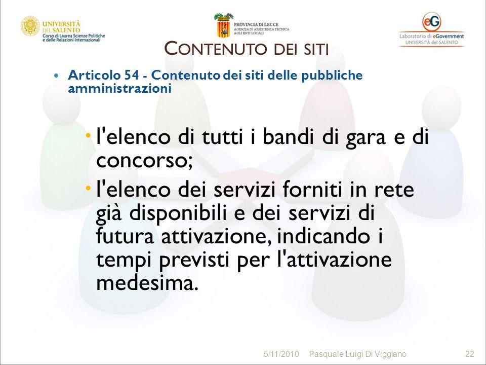 Articolo 54 - Contenuto dei siti delle pubbliche amministrazioni l'elenco di tutti i bandi di gara e di concorso; l'elenco dei servizi forniti in rete