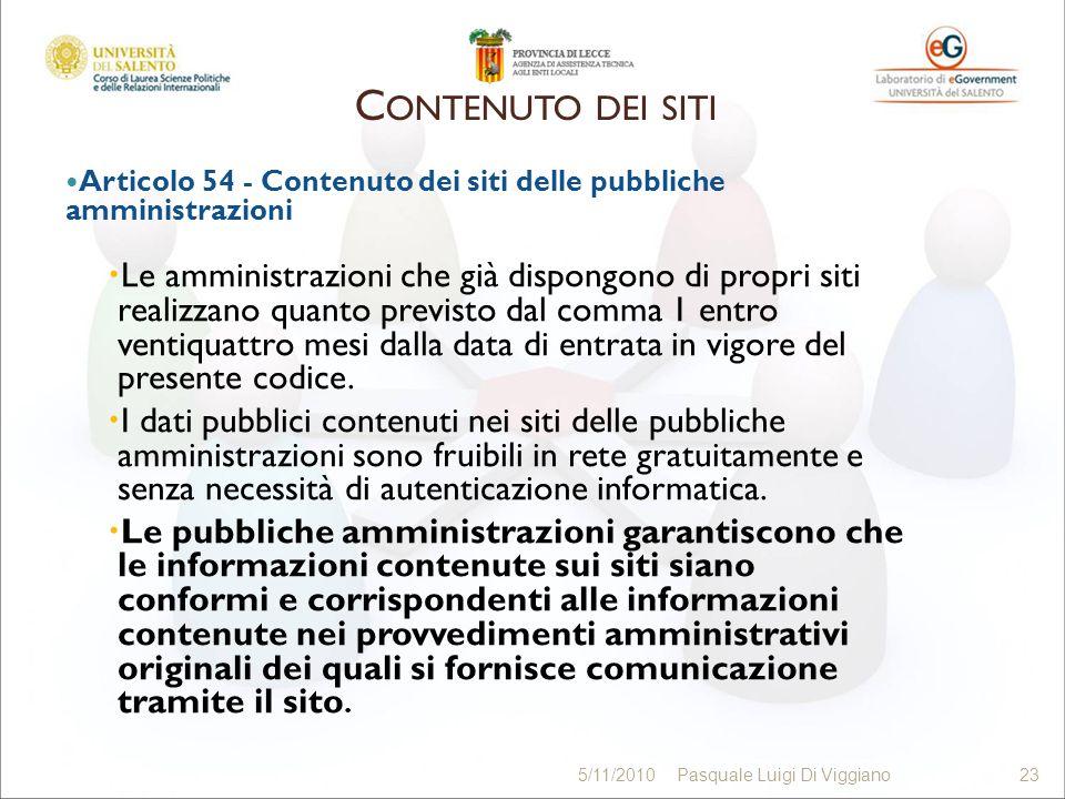 Articolo 54 - Contenuto dei siti delle pubbliche amministrazioni Le amministrazioni che già dispongono di propri siti realizzano quanto previsto dal c
