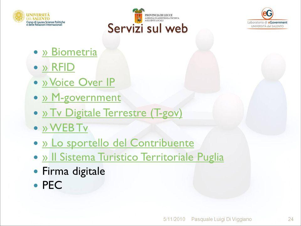 Servizi sul web » Biometria » RFID » Voice Over IP » M-government » Tv Digitale Terrestre (T-gov) » WEB Tv » Lo sportello del Contribuente » Il Sistem