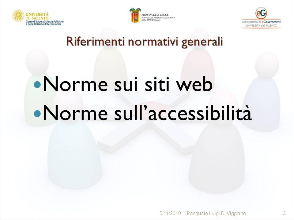 5/11/2010Pasquale Luigi Di Viggiano4 Norme sui siti web Linee guida per i siti web della PA - ottobre 2010 - art.