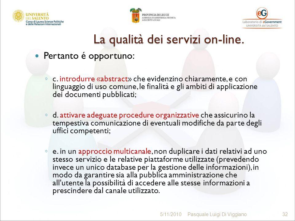 La qualità dei servizi on-line. Pertanto é opportuno: c.