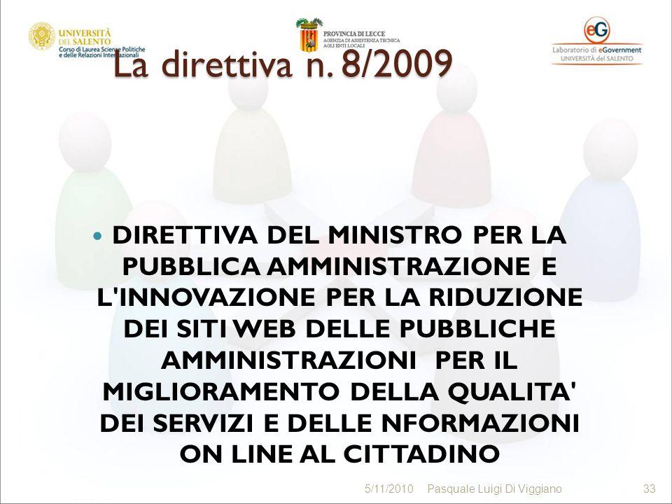 La direttiva n. 8/2009 DIRETTIVA DEL MINISTRO PER LA PUBBLICA AMMINISTRAZIONE E L'INNOVAZIONE PER LA RIDUZIONE DEI SITI WEB DELLE PUBBLICHE AMMINISTRA
