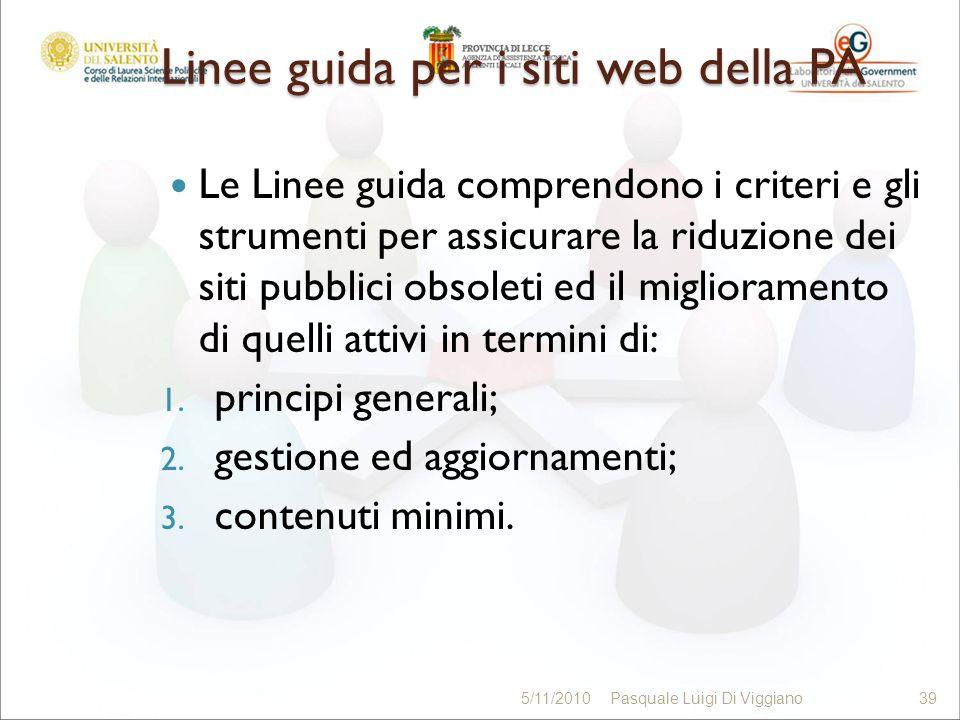 Linee guida per i siti web della PA Le Linee guida comprendono i criteri e gli strumenti per assicurare la riduzione dei siti pubblici obsoleti ed il
