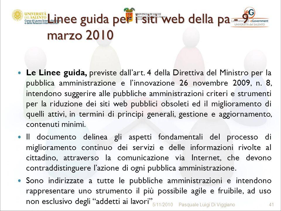 Linee guida per i siti web della pa - 9 marzo 2010 Le Linee guida, previste dallart. 4 della Direttiva del Ministro per la pubblica amministrazione e
