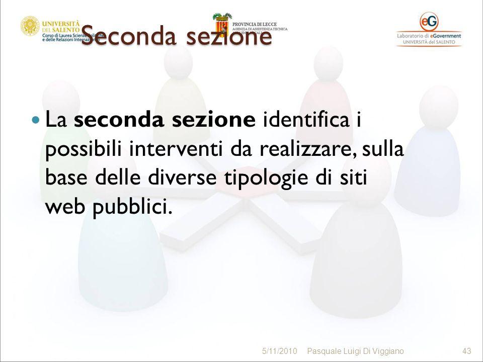 Seconda sezione La seconda sezione identifica i possibili interventi da realizzare, sulla base delle diverse tipologie di siti web pubblici.