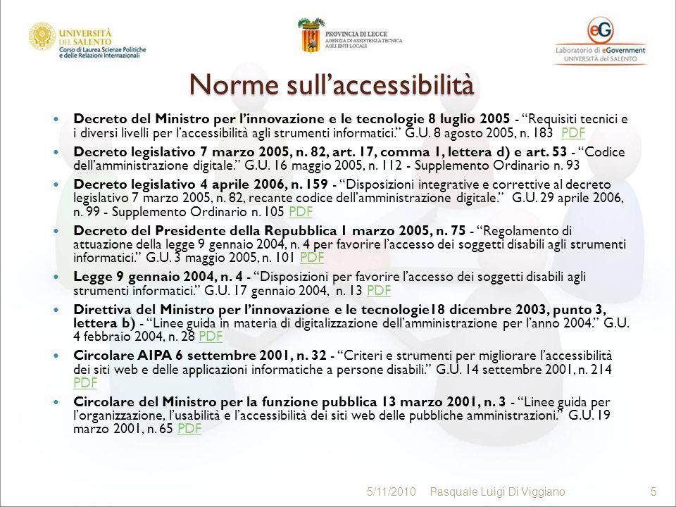 Norme sullaccessibilità Decreto del Ministro per linnovazione e le tecnologie 8 luglio 2005 - Requisiti tecnici e i diversi livelli per laccessibilità agli strumenti informatici.