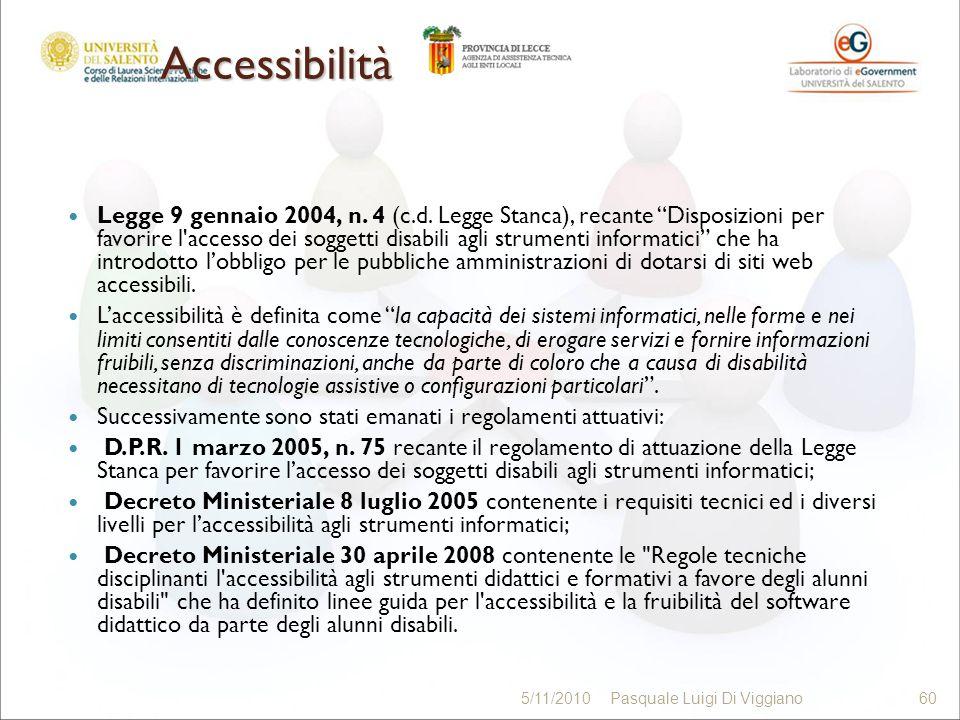 Accessibilità Legge 9 gennaio 2004, n. 4 (c.d. Legge Stanca), recante Disposizioni per favorire l'accesso dei soggetti disabili agli strumenti informa