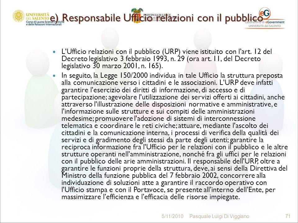 e) Responsabile Ufficio relazioni con il pubblico L Ufficio relazioni con il pubblico (URP) viene istituito con lart.