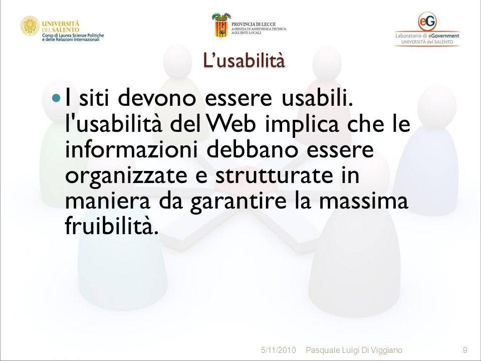 Lusabilità I siti devono essere usabili. l'usabilità del Web implica che le informazioni debbano essere organizzate e strutturate in maniera da garant