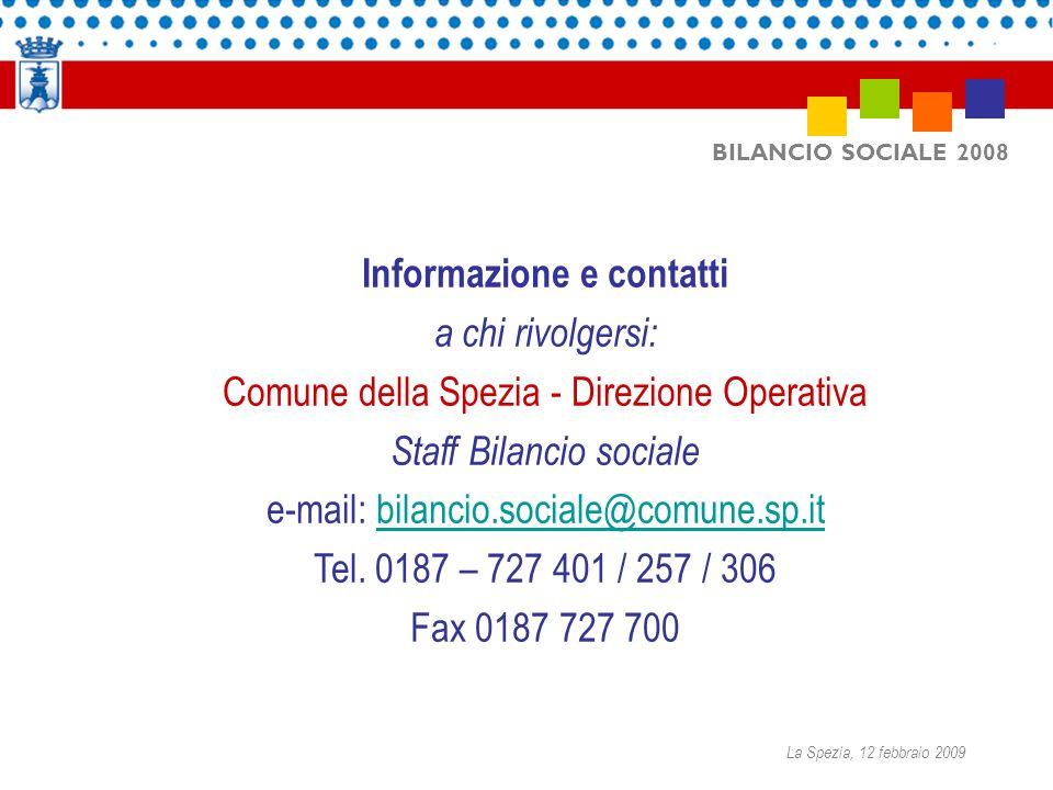 Informazione e contatti a chi rivolgersi: Comune della Spezia - Direzione Operativa Staff Bilancio sociale e-mail: bilancio.sociale@comune.sp.itbilanc