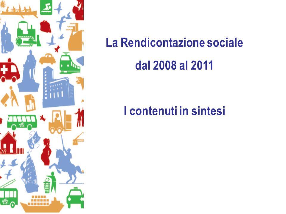 La Rendicontazione sociale dal 2008 al 2011 I contenuti in sintesi