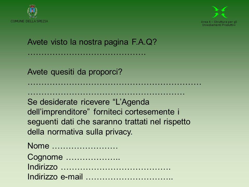 COMUNE DELLA SPEZIA Area 4 – Struttura per gli Insediamenti Produttivi Avete visto la nostra pagina F.A.Q.