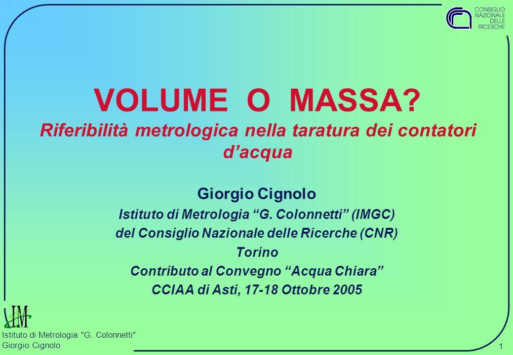 1 Istituto di Metrologia G.Colonnetti Giorgio Cignolo Istituto di Metrologia G.