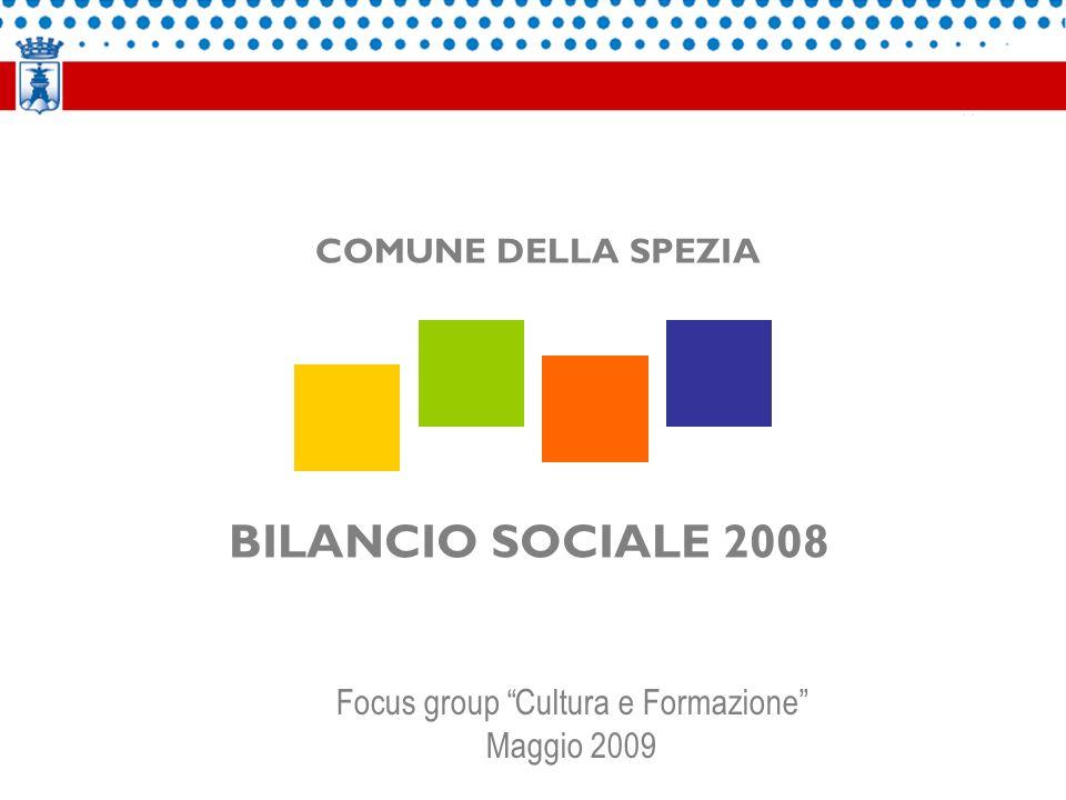 BILANCIO SOCIALE 2008 COMUNE DELLA SPEZIA Focus group Cultura e Formazione Maggio 2009
