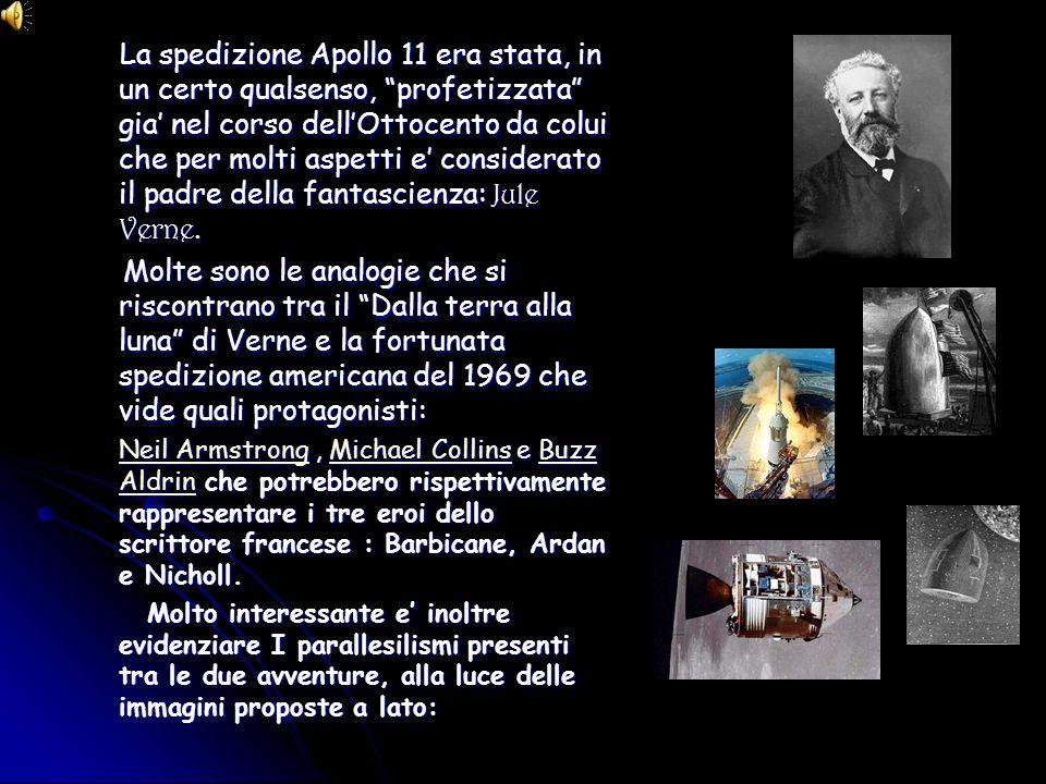 La spedizione Apollo 11 era stata, in un certo qualsenso, profetizzata gia nel corso dellOttocento da colui che per molti aspetti e considerato il pad