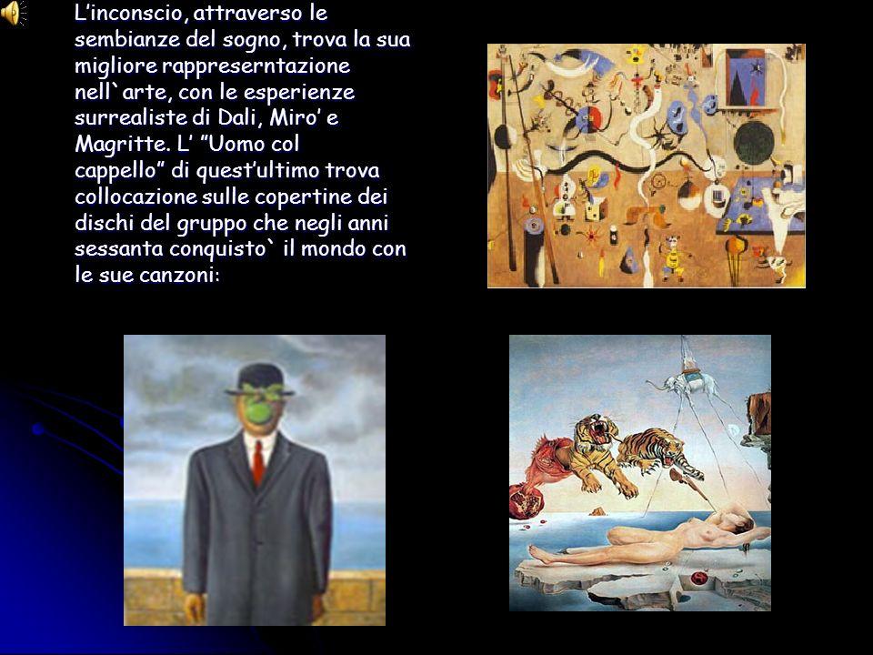 Linconscio, attraverso le sembianze del sogno, trova la sua migliore rappreserntazione nell`arte, con le esperienze surrealiste di Dali, Miro e Magrit