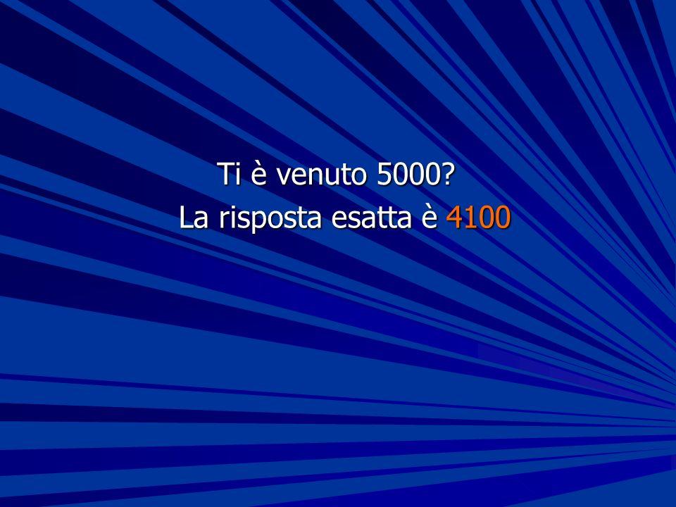 Ti è venuto 5000? La risposta esatta è 4100