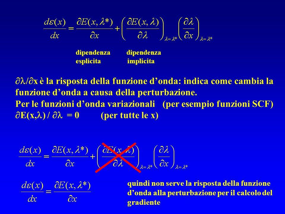 dipendenza esplicita implicita / x è la risposta della funzione donda: indica come cambia la funzione donda a causa della perturbazione. Per le funzio