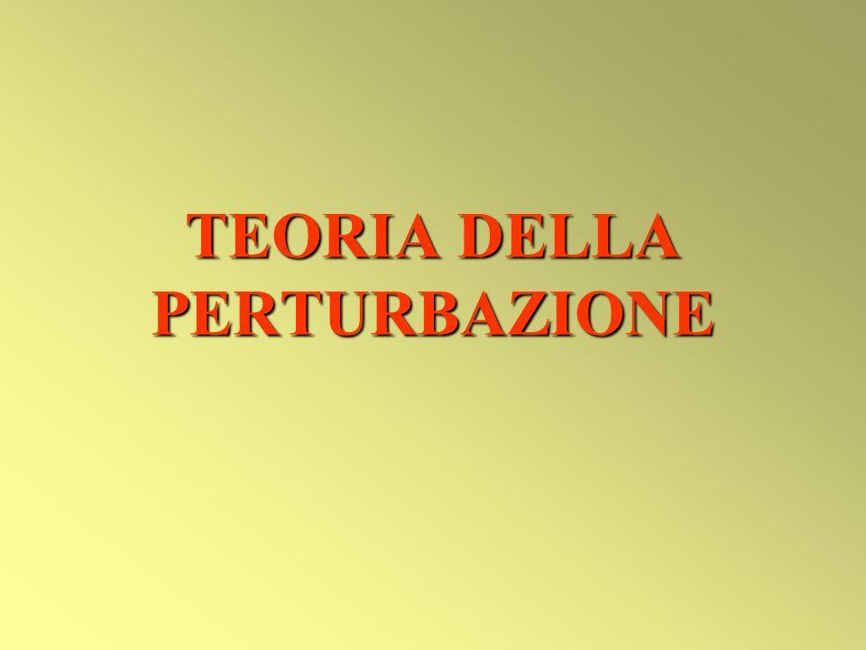 TEORIA DELLA PERTURBAZIONE