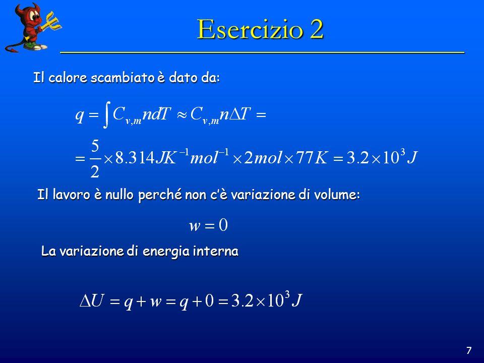18 Esercizio 9 Un campione di 70mmol di Kr(g) si espande reversibilmente e isotermicamente a 373K da 5.25cm 3 a 6.29 cm 3.
