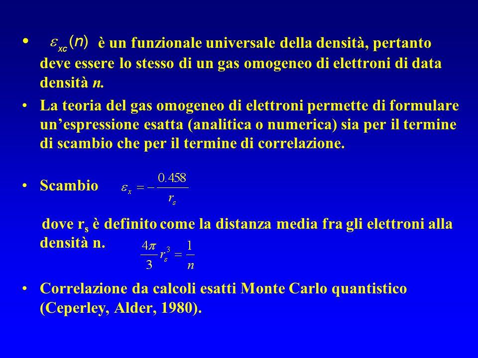 è un funzionale universale della densità, pertanto deve essere lo stesso di un gas omogeneo di elettroni di data densità n. La teoria del gas omogeneo